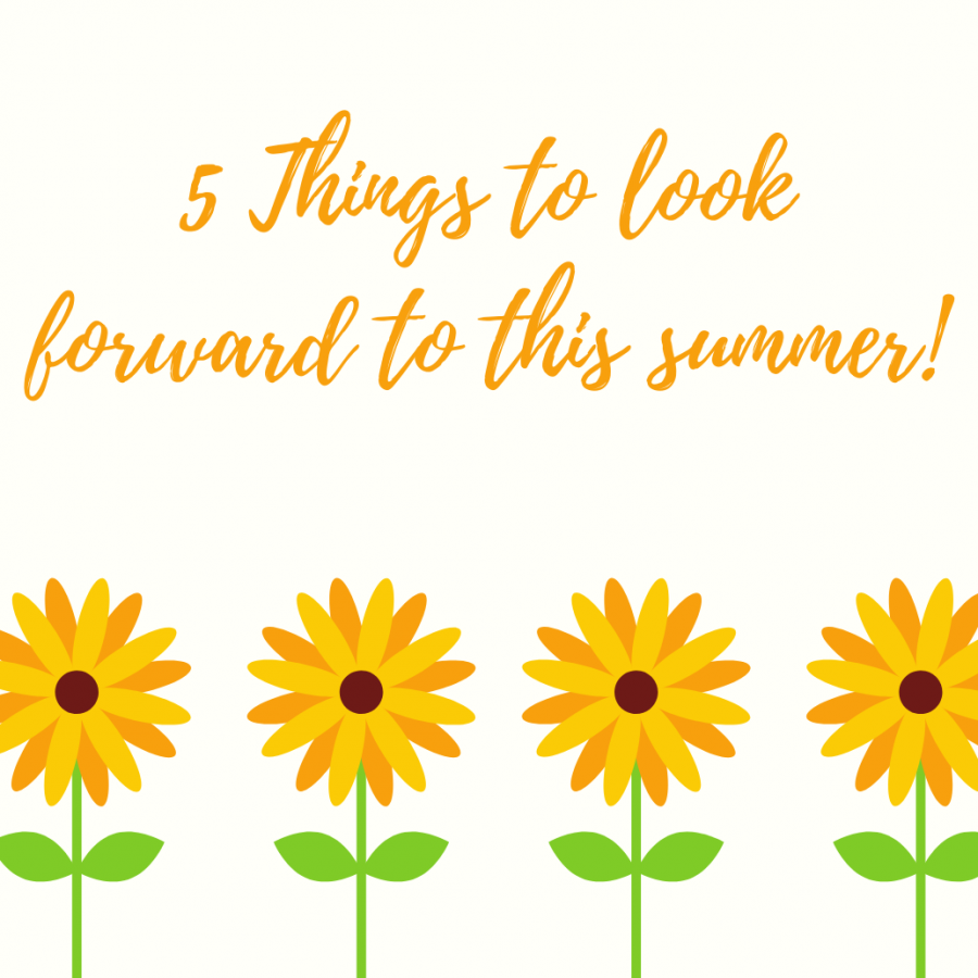 Freshly cut grass, full flowers in bloom and sunny days are ahead of us, so prepare to get excited about these five things you can look forward to this summer!